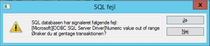 SQL fejl SQL databasen har signaleret følgende fejl: [Microsoft][ODBC SQL Server Driver]Numeric value out of range Ønsker du at gentage transaktionen?