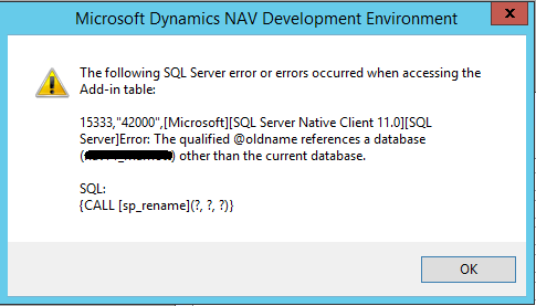 "The following SQL Server error or errors occurred when accessing the Add-in table: 15333,""42000"",[Microsoft][SQL Server Native Client 11.0][SQL Server]Error: the qualified @oldname references a database (x) other than the current database. SQL: {CALL [sp_rename](?,?,?)"